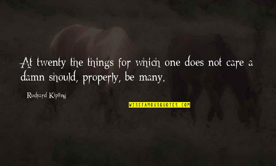 Oriya Sad Quotes By Rudyard Kipling: At twenty the things for which one does