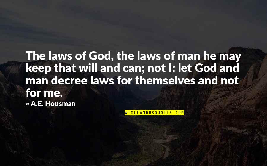 Orlando Tilda Swinton Quotes By A.E. Housman: The laws of God, the laws of man