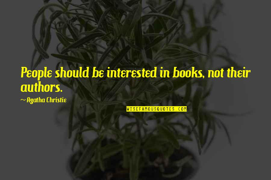 Orlando Tilda Swinton Quotes By Agatha Christie: People should be interested in books, not their