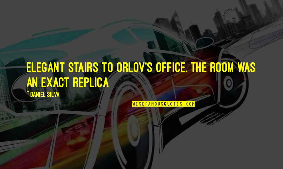 Orlov's Quotes By Daniel Silva: Elegant stairs to Orlov's office. The room was