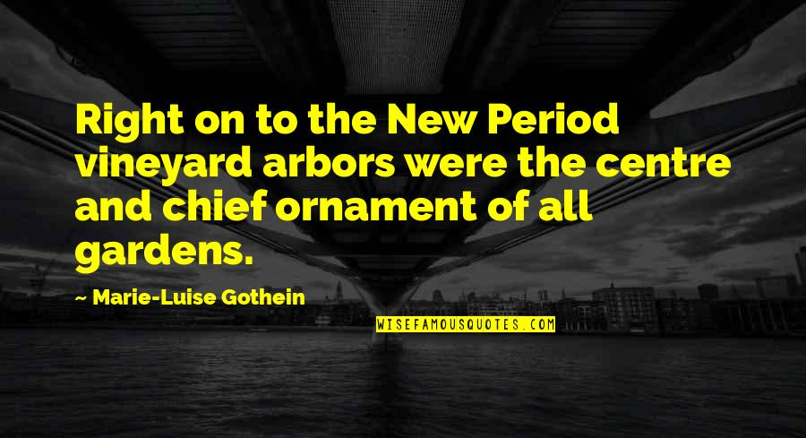 Ornaments Quotes By Marie-Luise Gothein: Right on to the New Period vineyard arbors