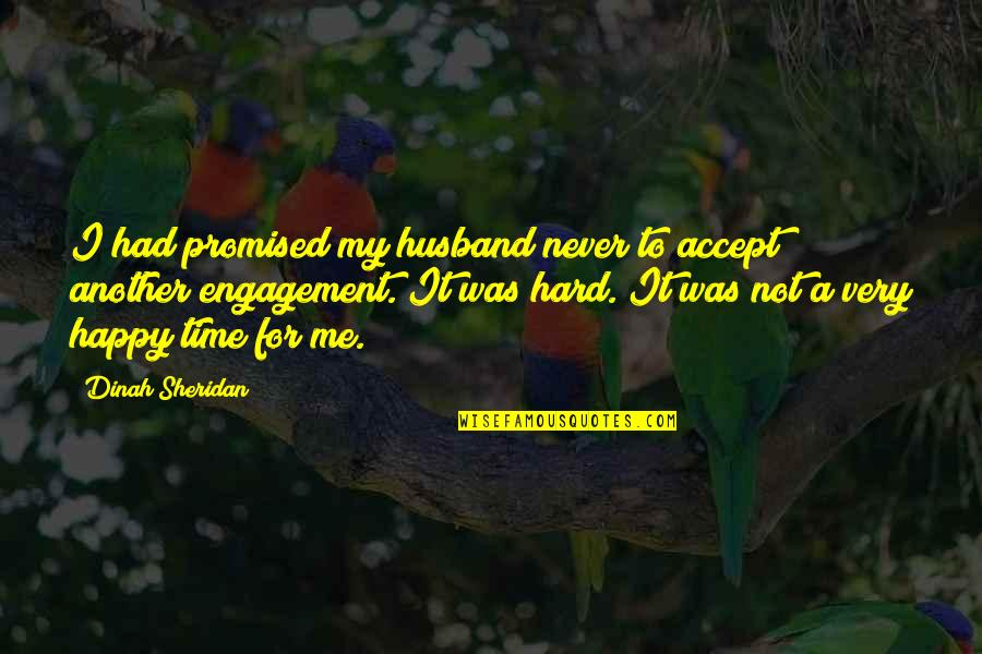 Orochi Kof 97 Quotes By Dinah Sheridan: I had promised my husband never to accept