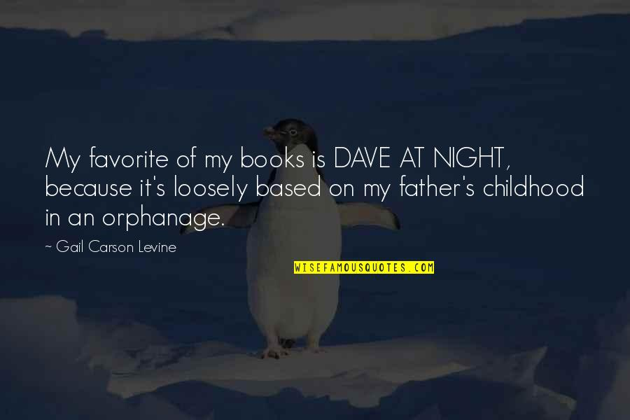 Orphanage Best Quotes By Gail Carson Levine: My favorite of my books is DAVE AT