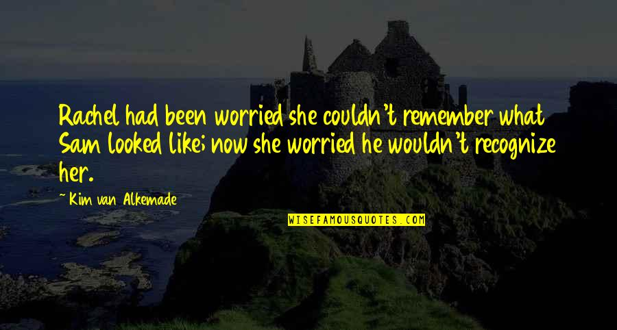 Orphanage Best Quotes By Kim Van Alkemade: Rachel had been worried she couldn't remember what