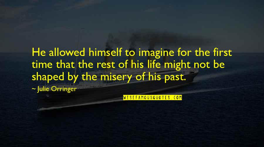 Orringer Quotes By Julie Orringer: He allowed himself to imagine for the first
