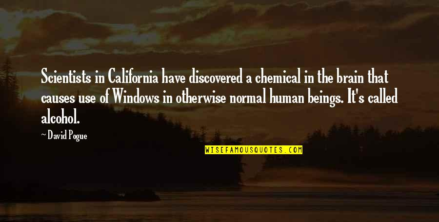 Orvo Quotes By David Pogue: Scientists in California have discovered a chemical in