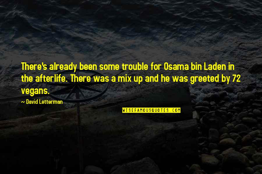 Osama Bin Laden Quotes By David Letterman: There's already been some trouble for Osama bin