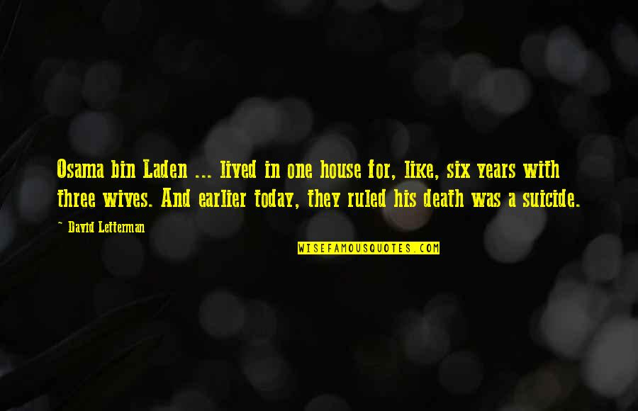 Osama Bin Laden Quotes By David Letterman: Osama bin Laden ... lived in one house