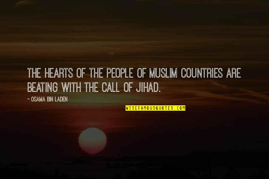Osama Bin Laden Quotes By Osama Bin Laden: The hearts of the people of Muslim countries