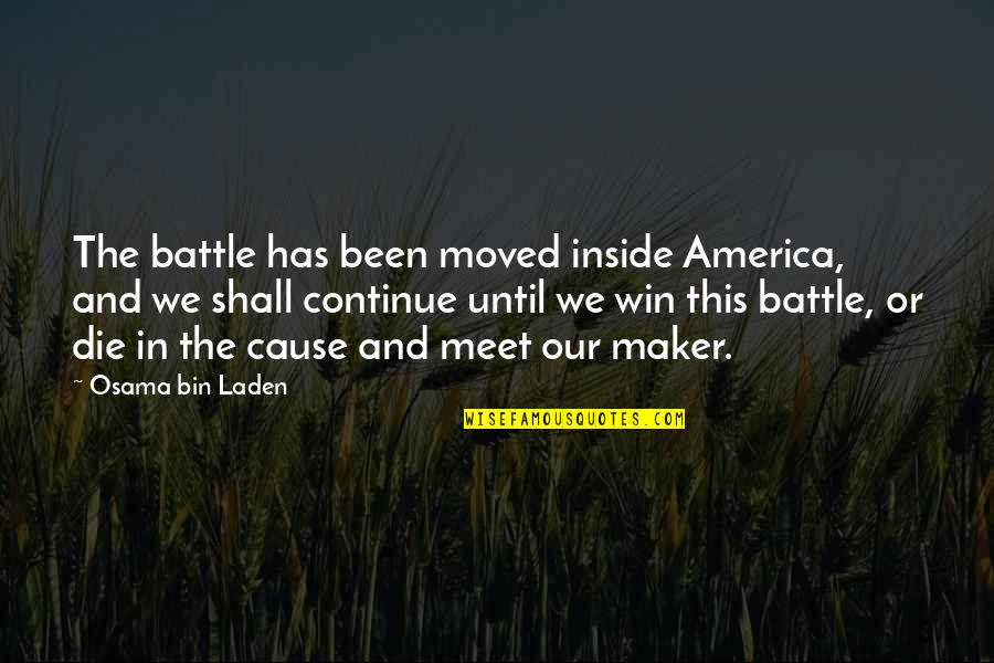 Osama Bin Laden Quotes By Osama Bin Laden: The battle has been moved inside America, and