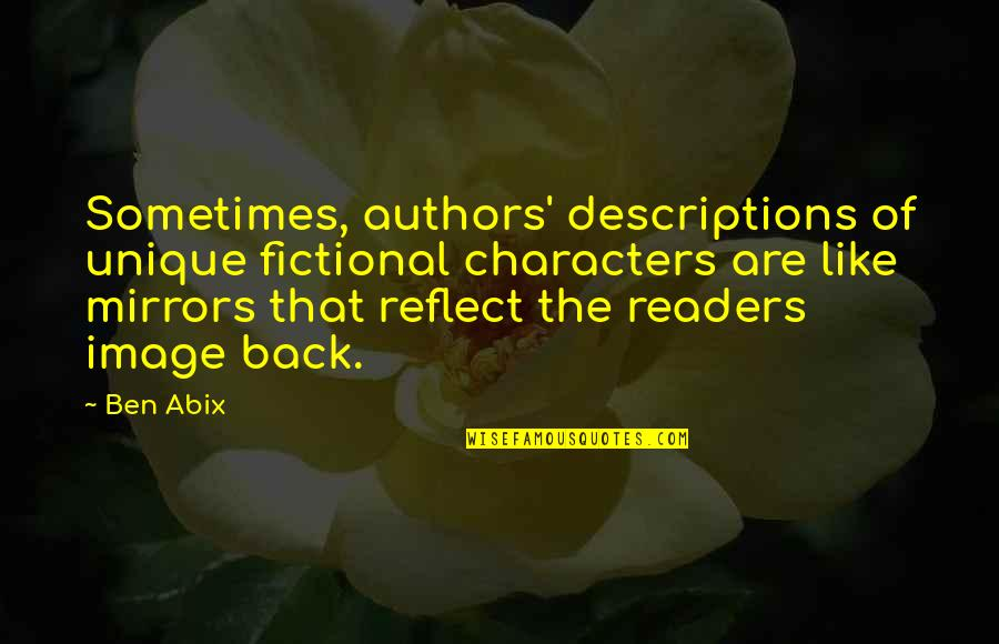 Others Perception Of You Quotes By Ben Abix: Sometimes, authors' descriptions of unique fictional characters are