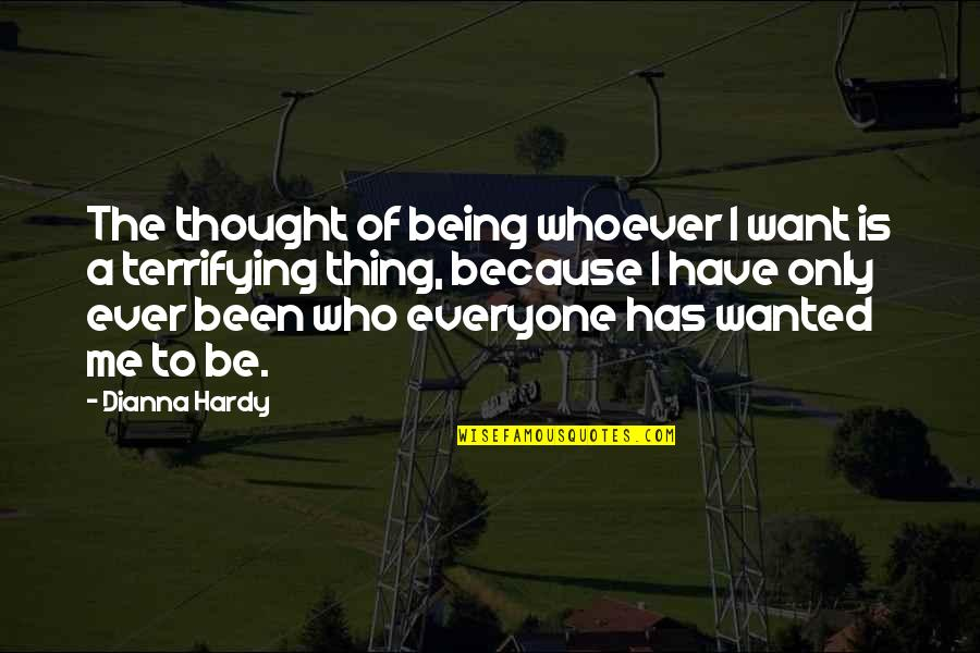 Others Perception Of You Quotes By Dianna Hardy: The thought of being whoever I want is