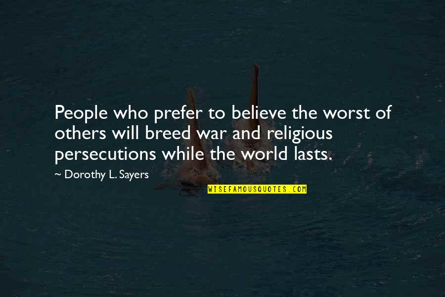 Others Perception Of You Quotes By Dorothy L. Sayers: People who prefer to believe the worst of