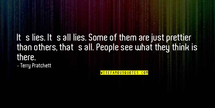Others Perception Of You Quotes By Terry Pratchett: It's lies. It's all lies. Some of them