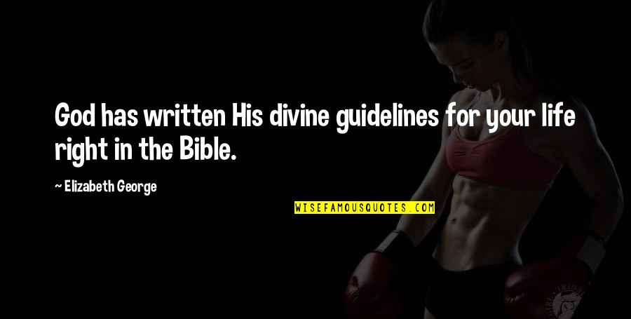 Otis Allan Glazebrook Quotes By Elizabeth George: God has written His divine guidelines for your