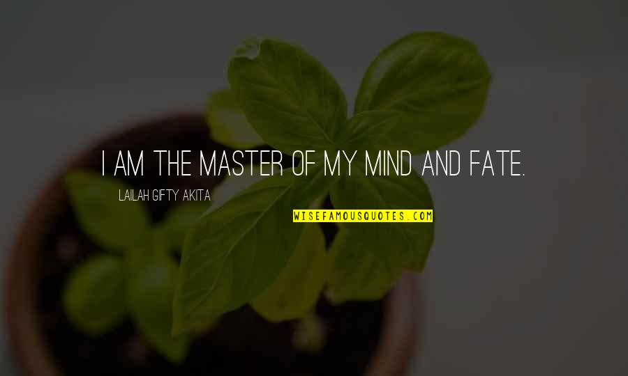 Otis Allan Glazebrook Quotes By Lailah Gifty Akita: I am the master of my mind and