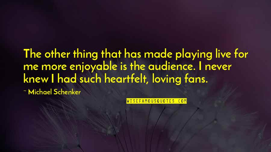 Otis Allan Glazebrook Quotes By Michael Schenker: The other thing that has made playing live