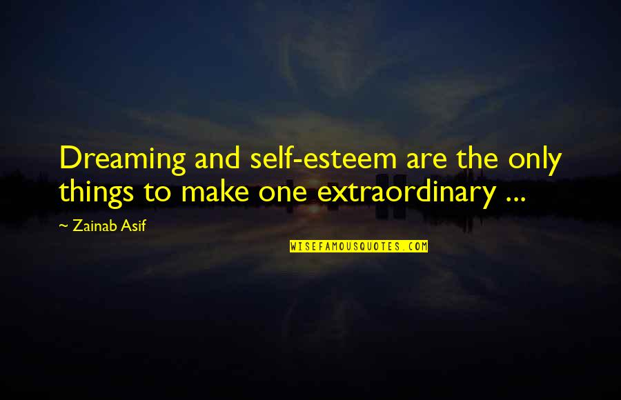 Otis Kanye West Quotes By Zainab Asif: Dreaming and self-esteem are the only things to
