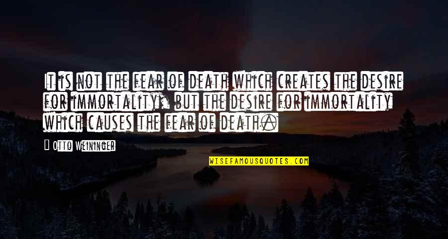 Otto Quotes By Otto Weininger: It is not the fear of death which