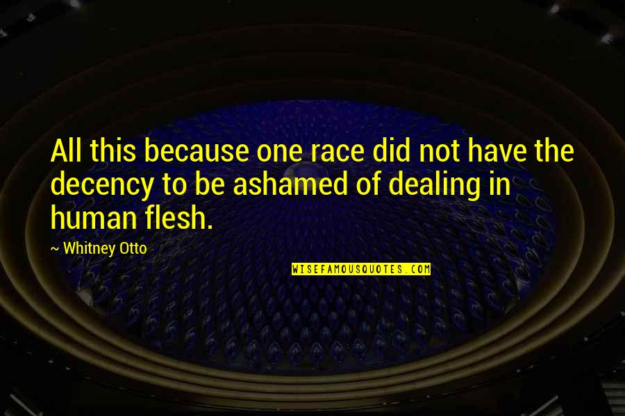 Otto Quotes By Whitney Otto: All this because one race did not have