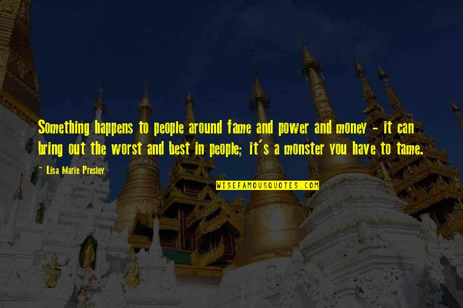 Otto Rank Art And Artist Quotes By Lisa Marie Presley: Something happens to people around fame and power