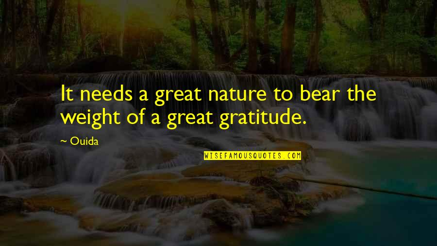 Ouida Quotes By Ouida: It needs a great nature to bear the