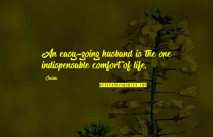 Ouida Quotes By Ouida: An easy-going husband is the one indispensable comfort