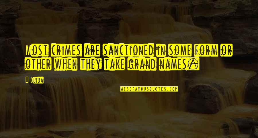 Ouida Quotes By Ouida: Most crimes are sanctioned in some form or