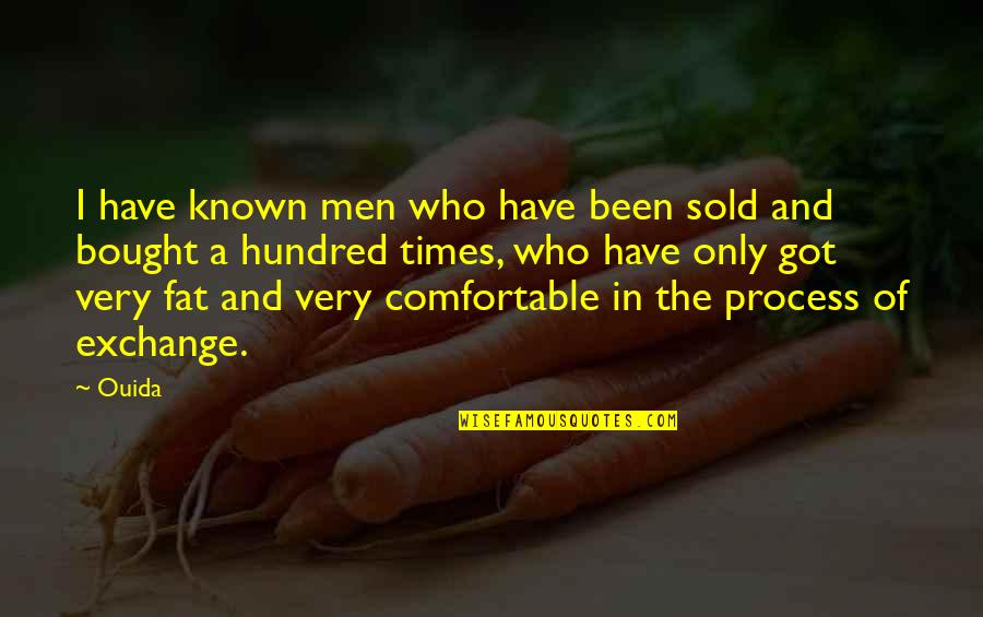 Ouida Quotes By Ouida: I have known men who have been sold