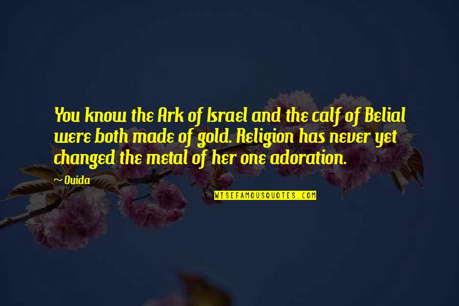 Ouida Quotes By Ouida: You know the Ark of Israel and the