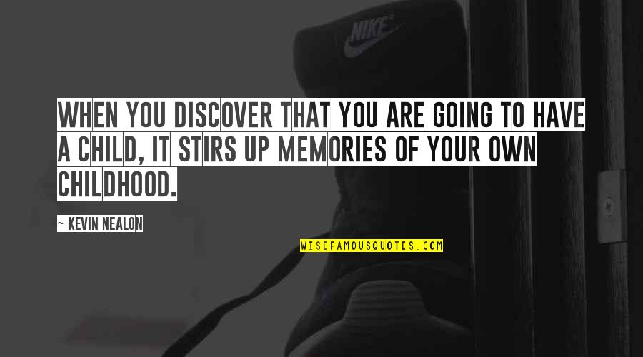 Our Childhood Memories Quotes By Kevin Nealon: When you discover that you are going to