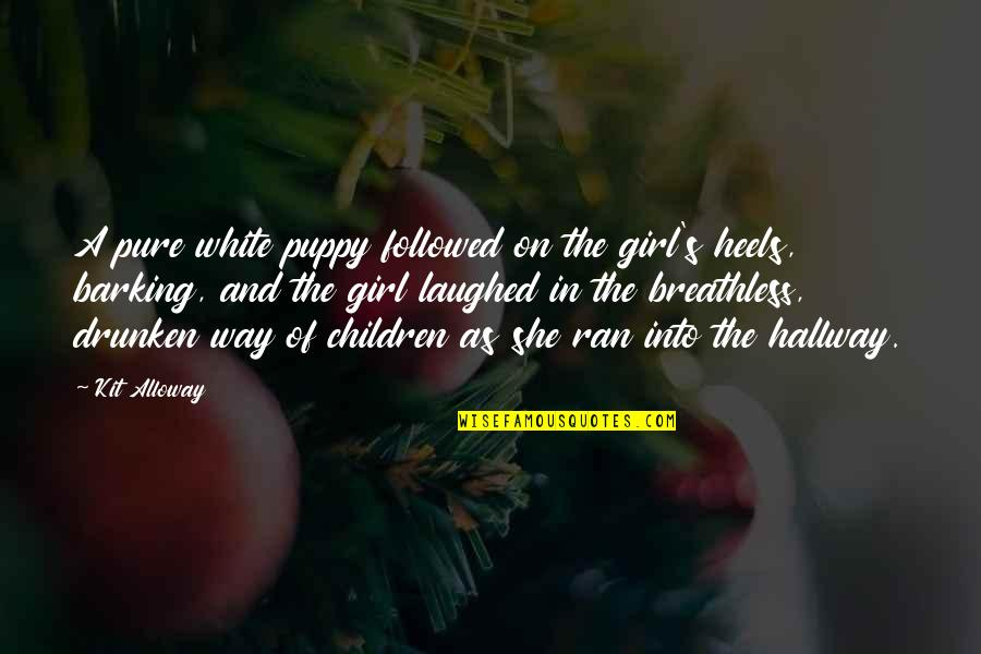 Our Childhood Memories Quotes By Kit Alloway: A pure white puppy followed on the girl's