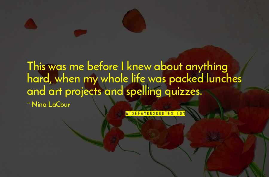 Our Childhood Memories Quotes By Nina LaCour: This was me before I knew about anything