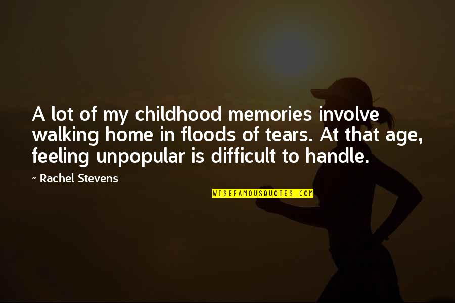 Our Childhood Memories Quotes By Rachel Stevens: A lot of my childhood memories involve walking