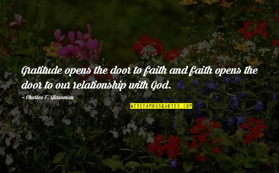 Our Faith To God Quotes By Charles F. Glassman: Gratitude opens the door to faith and faith