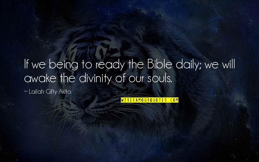 Our Faith To God Quotes By Lailah Gifty Akita: If we being to ready the Bible daily;