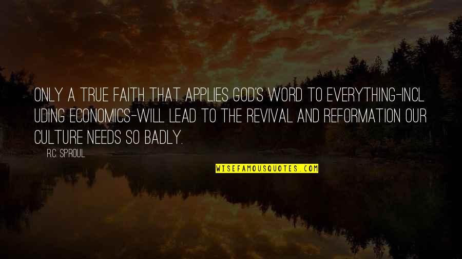 Our Faith To God Quotes By R.C. Sproul: Only a true faith that applies God's Word