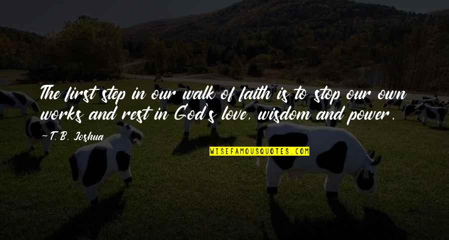 Our Faith To God Quotes By T. B. Joshua: The first step in our walk of faith