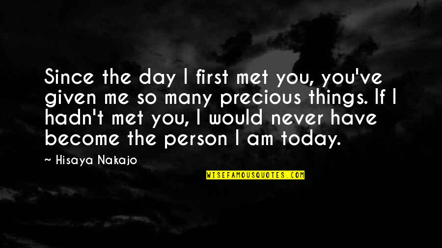 Our First Met Quotes By Hisaya Nakajo: Since the day I first met you, you've