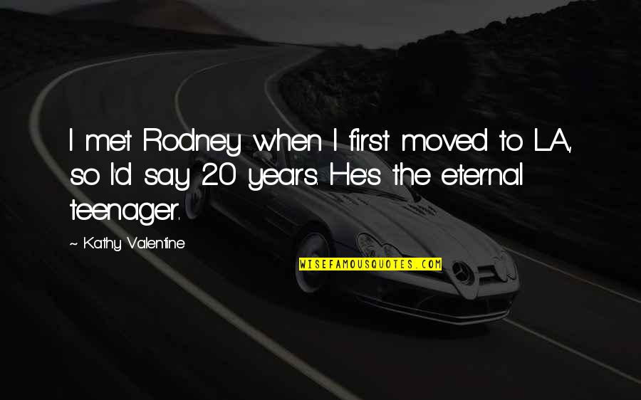 Our First Met Quotes By Kathy Valentine: I met Rodney when I first moved to