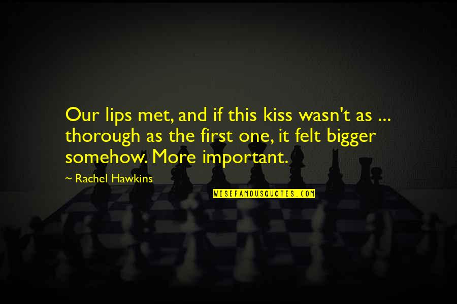 Our First Met Quotes By Rachel Hawkins: Our lips met, and if this kiss wasn't