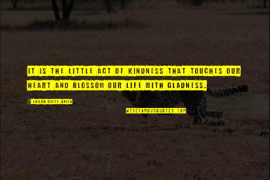 Our Little Family Quotes By Lailah Gifty Akita: It is the little act of kindness that