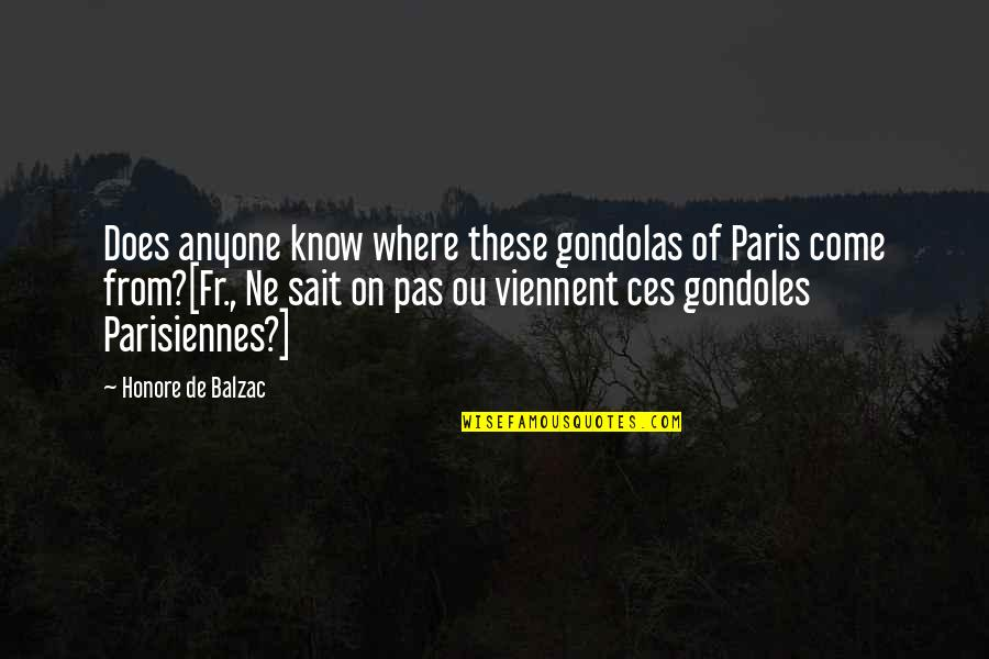 Ou're Quotes By Honore De Balzac: Does anyone know where these gondolas of Paris