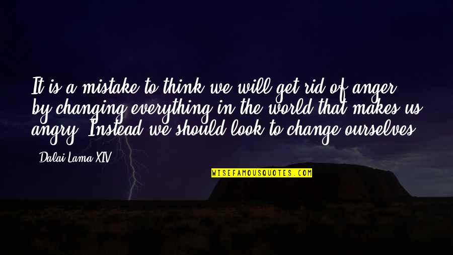 Ourselves Changing Quotes By Dalai Lama XIV: It is a mistake to think we will