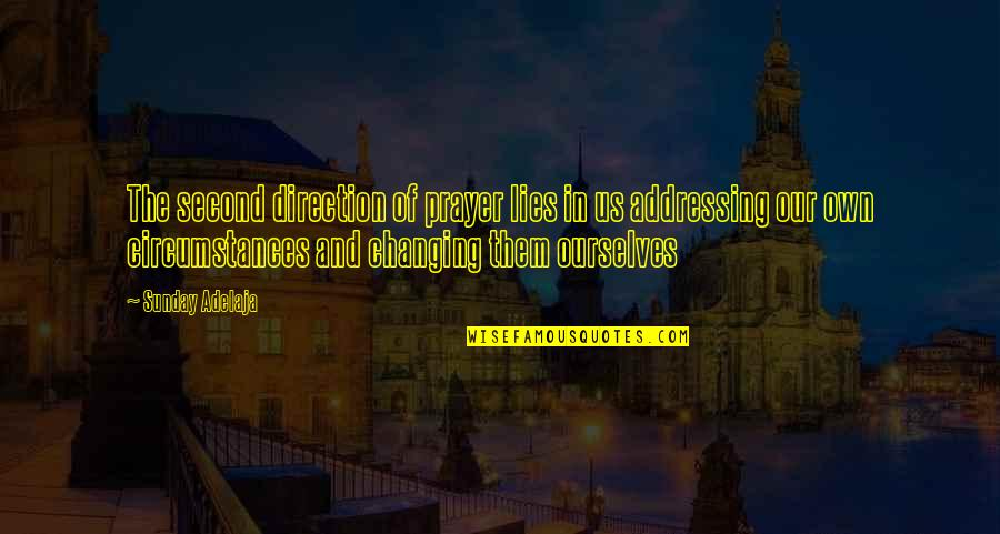 Ourselves Changing Quotes By Sunday Adelaja: The second direction of prayer lies in us