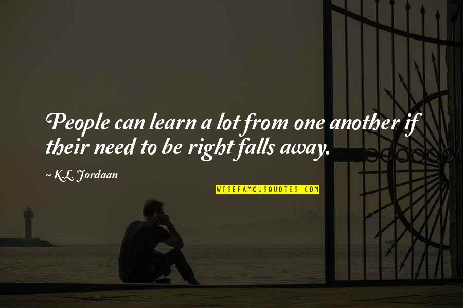 Out Of The Darkness Inspirational Quotes By K.L. Jordaan: People can learn a lot from one another