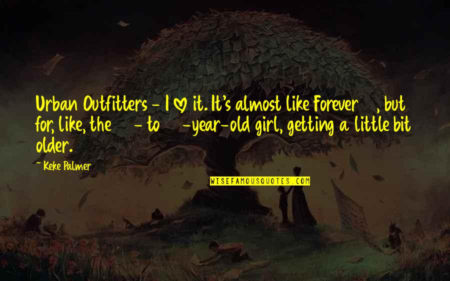 Outfitters Quotes By Keke Palmer: Urban Outfitters - I love it. It's almost