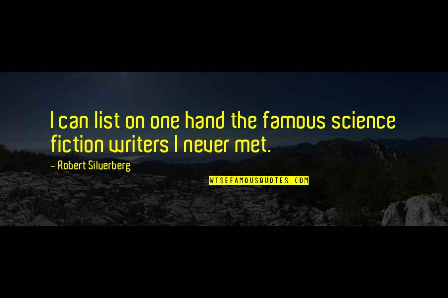 Outlook 2013 Search Quotes By Robert Silverberg: I can list on one hand the famous