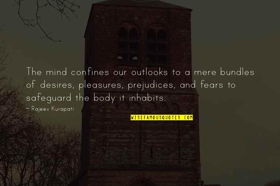 Outlooks Quotes By Rajeev Kurapati: The mind confines our outlooks to a mere