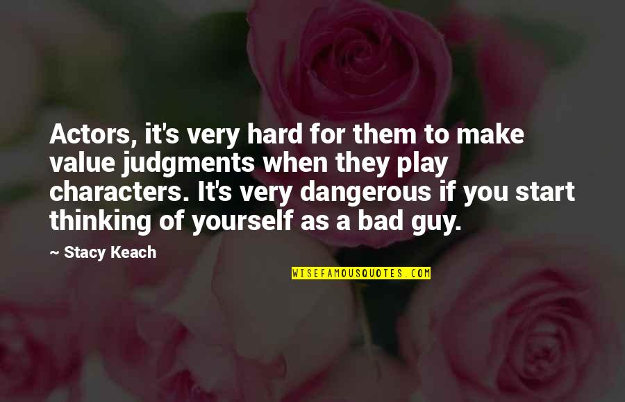 Outrageous Openness Quotes By Stacy Keach: Actors, it's very hard for them to make